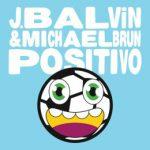 J.-BALVIN-MICHAEL-BRUN-–-POSITIVO
